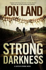 Strong Darkness : A Caitlin Strong Novel - Jon Land