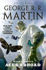 Aces Abroad : Wild Cards (Paperback) Series : Book 4 - George R R Martin