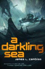 A Darkling Sea - James Cambias