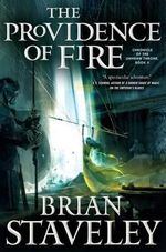 The Providence of Fire : Chronicle of the Unhewn Throne - Brian Staveley