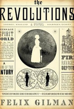 The Revolutions - Felix Gilman