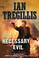 Necessary Evil : Milkweed Triptych - Ian Tregillis