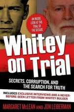 Whitey on Trial : Secrets, Corruption, and the Search for Truth - Margaret McLean