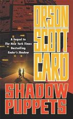 Shadow Puppets : Ender's Shadow - Orson Scott Card