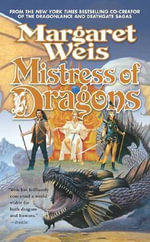 Mistress of Dragons - Margaret Weis