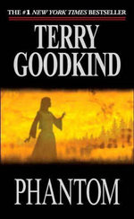 Phantom  : Sword of Truth Series : Book 10 - Terry Goodkind
