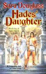 Hades' Daughter: The Troy Game Series : Book 1 of 4 :  The Troy Game Series : Book 1 of 4 - Sara Douglass