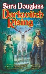 Darkwitch Rising : Troy Game Series : Book 3 of 4 : Troy Game Series : Book 3 of 4 - Sara Douglass