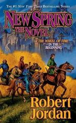 New Spring : The Novel - Robert Jordan