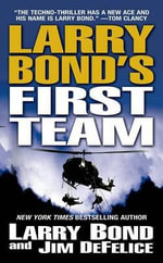 Larry Bond's First Team - Jim Defelice