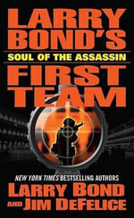 Soul of the Assassin - Larry Bond