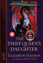 The Thief Queen's Daughter : Lost Journals of Ven Polypheme (Quality) - Elizabeth Haydon