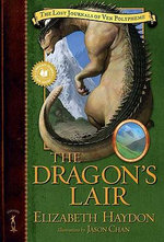 The Dragon's Lair : Lost Journals of Ven Polypheme (Quality) - Elizabeth Haydon