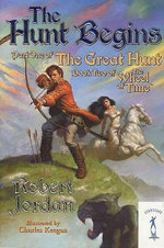 The Hunt Begins :  Part One of the Great Hunt - Robert Jordan