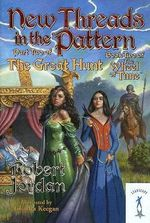 New Threads in the Pattern : The Great Hunt Series : Volume 2 - Robert Jordan