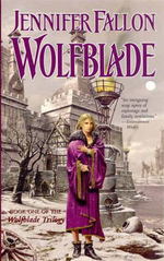 Wolfblade : Hythrun Chronicles (Wolfblade Series) : Book 1 - Jennifer Fallon
