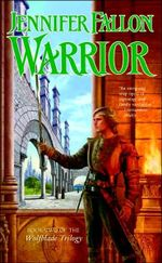 Warrior : Hythrun Chronicles (Wolfblade Series) : Book 2 - Jennifer Fallon