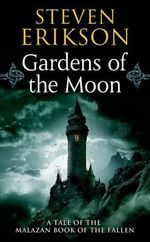 Gardens of the Moon : Malazan Book of the Fallen (Paperback) - Steven Erikson
