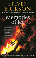 Memories of Ice : Book Three of the Malazan Book of the Fallen - Steven Erikson
