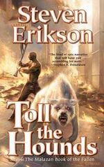 Toll the Hounds : Malazan Book of the Fallen (Paperback) - Steven Erikson