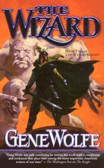 The Wizard : Wizard Knight S. - Gene Wolfe