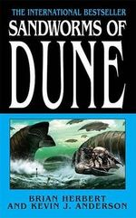 Sandworms of Dune : Dune (Paperback) - Brian Herbert