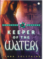 Keeper of the Waters : Daughter Of Destiny - Jenna Solitaire
