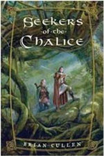 Seekers of the Chalice - Brian Cullen