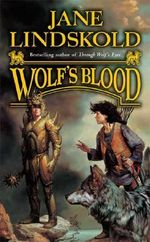 Wolf's Blood : 000322012 - Jane Lindskold