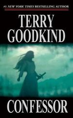 Confessor : Sword of Truth Book 11 - Terry Goodkind