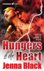 Hungers of the Heart : Guardians of the Night 4 :  Guardians of the Night 4 - Jenna Black