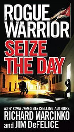 Seize the Day :  Seize - Richard Marcinko