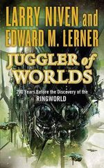 Juggler of Worlds - Larry Niven