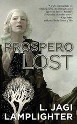 Prospero Lost : Prospero's Daughter Ser. - L. Jagi Lamplighter