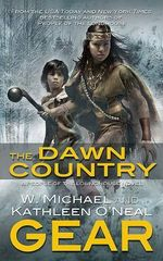 The Dawn Country : A People of the Longhouse Novel - W Michael Gear