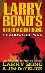 Shadows of War : Shadows of War - Larry Bond