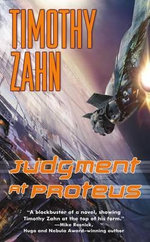 Judgment at Proteus : Quadrail Series : Book 5 - Timothy Zahn