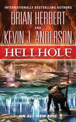 Hellhole : Hell Hole Trilogy - Brian Herbert
