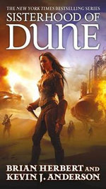 Sisterhood of Dune : Dune - Brian Herbert