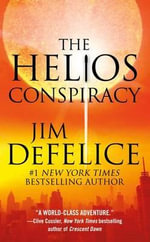 The Helios Conspiracy - Jim DeFelice