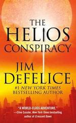 The Helios Conspiracy - Jim DeFelice