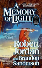 A Memory of Light : Wheel of Time - Professor of Theatre Studies and Head of the School of Theatre Studies Robert Jordan