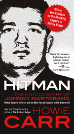 Hitman : the Untold Story of Johnny Martorano - Howie Carr