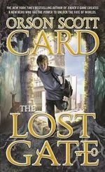 The Lost Gate : Mither Mages Book 1 - Orson Scott Card