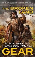 The Broken Land : A People of the Longhouse Novel - Kathleen O'Neal Gear