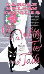 Cat in a White Tie and Tails : Midnight Louie Mysteries (Paperback) - Carole Nelson Douglas