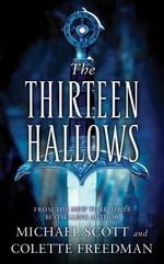The Thirteen Hallows - Michael Scott