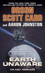 Earth Unaware : First Formic War : Book 1 - Orson Scott Card