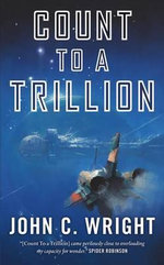 Count to a Trillion - John C. Wright