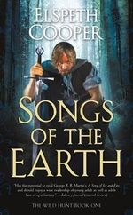 Songs of the Earth : The Wild Hunt: Book 1 (US Edition) - Elspeth Cooper